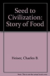 Seed to Civilization: Story of Food