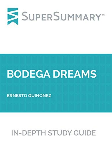 Study Guide: Bodega Dreams by Ernesto Quinonez (SuperSummary)