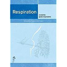 Respiration : anatomie - geste respiratoire
