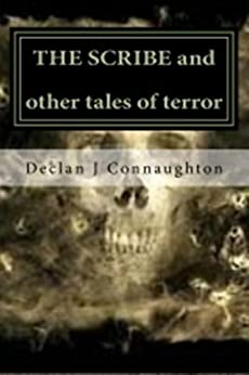 The Scribe and Other Tales of Terror by [Connaughton, Declan J]