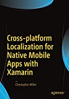 Cross-platform Localization for Native Mobile Apps with Xamarin Front Cover
