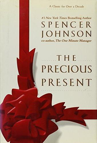 Spencer Johnson: The Precious Present (Hardcover - Revised Ed.); 1992 Edition