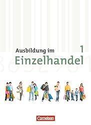 Ausbildung im Einzelhandel - Neubearbeitung - Allgemeine Ausgabe: 1. Ausbildungsjahr - Fachkunde