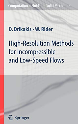 High-Resolution Methods for Incompressible and Low-Speed Flows (Computational Fluid and Solid Mechanics)