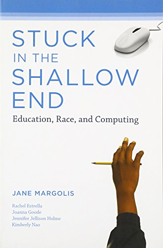 Stuck in the Shallow End: Education, Race, and Computing (MIT Press)