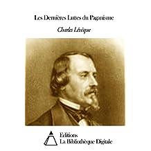 Les Dernières Luttes du Paganisme (French Edition)