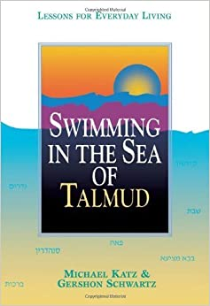 Book Swimming in the Sea of Talmud: Lessons for Everyday LIving by Katz, Rabbi Michael, Schwartz, Rabbi Gershon (1997)