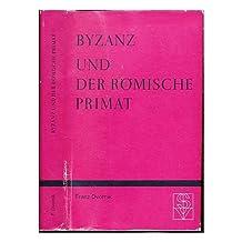 Byzanz und der ro?mische Primat