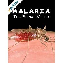 Malaria: The Serial Killer