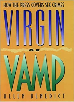 Book [Virgin or Vamp: How the Press Covers Sex Crimes] (By: Helen Benedict) [published: January, 1994]