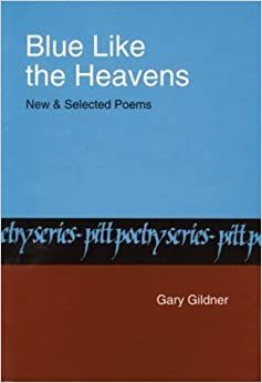 Book Blue Like The Heavens: New and Selected Poems (Pitt Poetry Series) by Gary Gildner (1984-06-30)