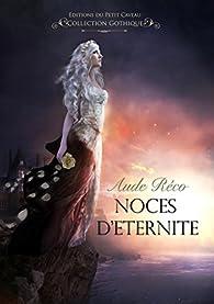 Noces d'éternité par Aude Réco