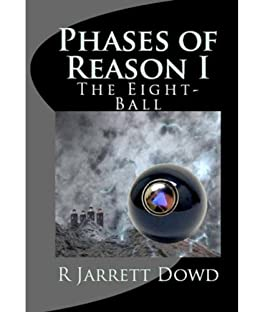 Phases Of Reason (The Eight-Ball Book 1) by [Dowd, R Jarrett]