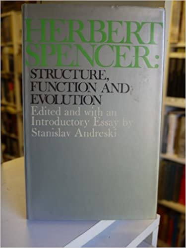 Herbert Spencer: Structure, Function and Evolution (Tutor books, the making of sociology series)