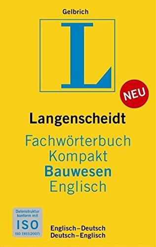 Langenscheidt Fachwörterbuch Kompakt Bauwesen Englisch: Englisch-Deutsch/Deutsch-Englisch (Langenscheidt Fachwörterbücher Kompakt)