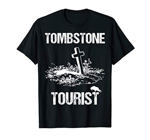 Tombstone Tourist Taphophilia Graveyard I Cemeteries Visitor T-Shirt]()
