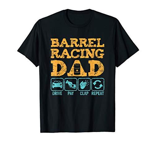 Mens Drive Pay Clap Repeat - Barrel Racing Dad T-Shirt