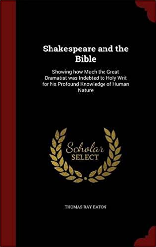 Descargar gratis libros electrónicos kindle amazon Shakespeare and the Bible: Showing how Much the Great Dramatist was Indebted to Holy Writ for his Profound Knowledge of Human Nature PDF
