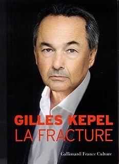 La fracture, Kepel, Gilles