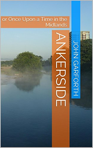 Ankerside: or Once Upon a Time in the Midlands