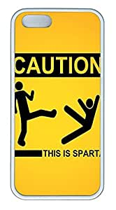 iPhone 5 5S Case Sign Caution This Is Sparta Funny TPU Custom iPhone 5 5S Case Cover White