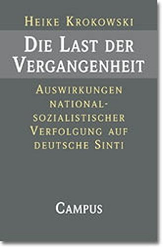 Die Last der Vergangenheit: Auswirkungen nationalsozialistischer Verfolgung auf deutsche Sinti