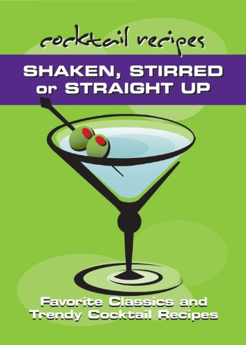 Shaken, Stirred or Straight Up: Favorite Classics and Trendy Cocktail Recipes (Refrigerator Magnet Books)