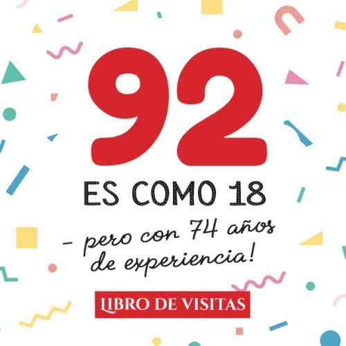 92 es como 18 - pero con 74 años de experiencia: Libro de ...