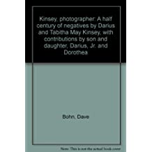 Kinsey, photographer: A half century of negatives by Darius and Tabitha May Kinsey, with contributions by son and daughter, Darius, Jr. and Dorothea