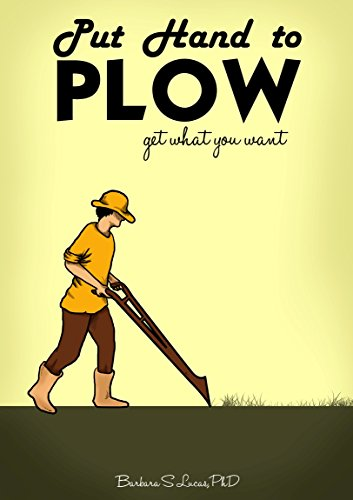 Put Hand to Plow: get what you want by [Lucas, Barbara]