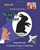 Me and My Shadows Shadow Puppet Fun for Kids of All Ages, Bud Banis, 1481954229