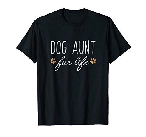 Funny Dog Owner Shirt, Dog Aunt Fur Life Gift
