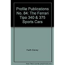 PROFILE PUBLICATIONS NO. 84: THE FERRARI TIPO 340 & 375 SPORTS CARS