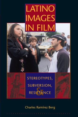 Film Studies Series - Latino Images in Film: Stereotypes, Subversion, and Resistance (Texas Film and Media Studies Series)