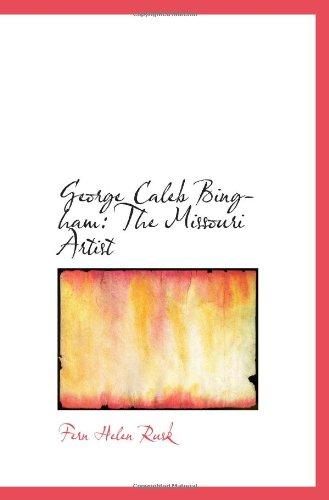 Read Online George Caleb Bingham: The Missouri Artist ebook