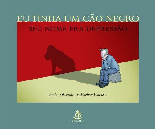 Eu Tinha Um Cão Negro, Seu Nome Era Depressão