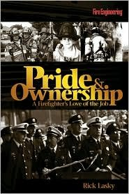 Pride & Ownership Publisher: Fire Engineering Books & Videos