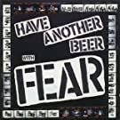 Have Another Beer with Fear [Vinyl]