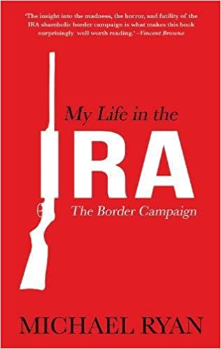 Image result for My Life in the IRA - The Border Campaign