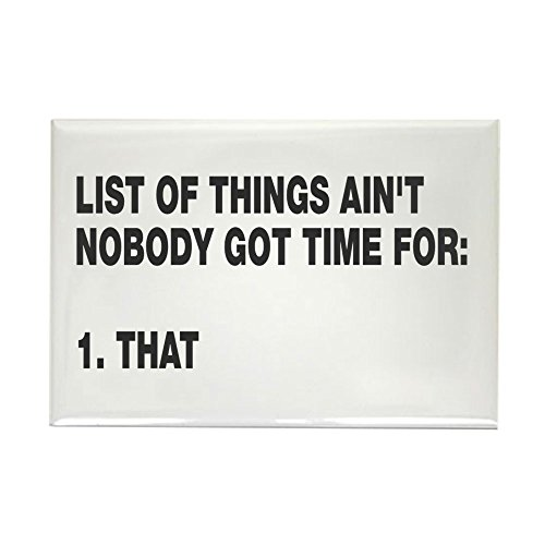 CafePress - Ain't Nobody Got Time For - Rectangle Magnet, 2