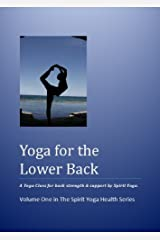 Yoga for the Lower Back (The Spirit Yoga Health Series Book 1) Kindle Edition
