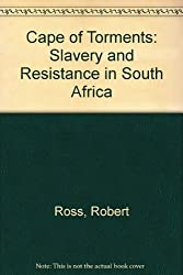 Cape of Torments: Slavery and Resistance in South Africa