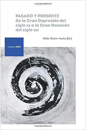 Pasado y presente: De la Gran Depresión del siglo XX a la ...