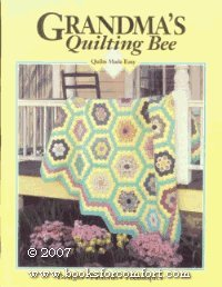 Grandma's quilting bee (Quilts made easy) ()