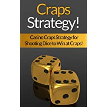 Craps: Strategy! Casino Craps Strategy For Shooting Dice To Win At Craps! (How To Play Craps, Gambling, Las Vegas, Black Jack, Thinking Fast, Brain Power, Brain Training)