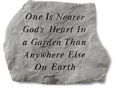 Nearer Gods Heart - Kay Berry- Inc. 60120 One Is Nearer Gods Heart In A Garden Than Anywhere Else - Memorial - 15.5 Inches x 11.5 Inches