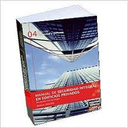 Book Manual de Seguridad Integral en Edificios Privados (Colección Seguridad y Defensa, 4)