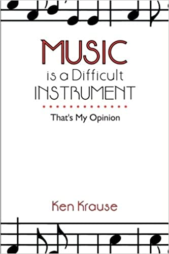 Music is a Difficult Instrument; Thats My Opinion