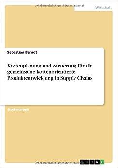 Kostenplanung und -steuerung für die gemeinsame kostenorientierte Produktentwicklung in Supply Chains