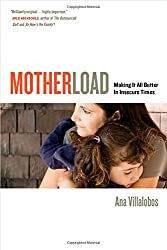 Motherload - Making It All Better in Insecure Times